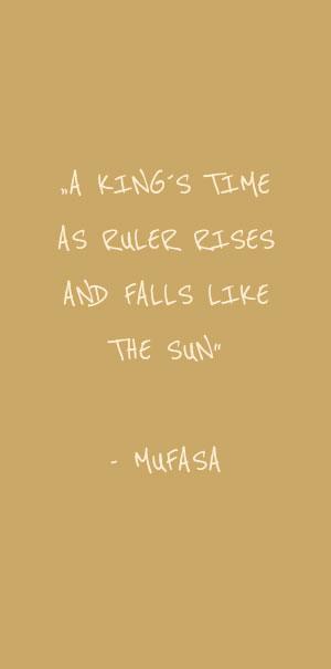A kings time as ruler rises and falls like the sun mufasa