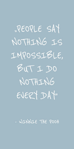 People say nothing is impossible but i do nothing every day
