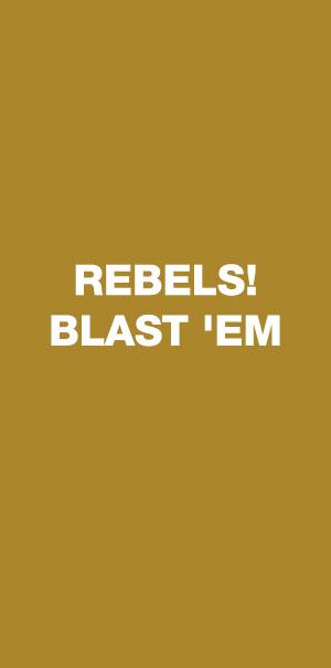 Rebels blast em