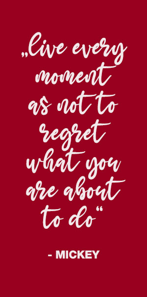 live every moment as not to regret what you are about to do